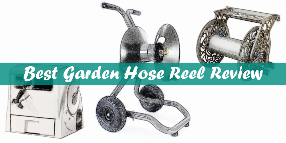 best garden hose reel the ultimate buying guide - Best Garden Hose Reel