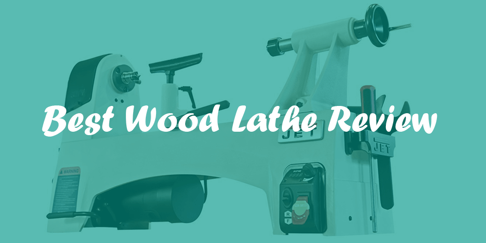 Best Wood Lathe Review & Ultimate Buying Guide