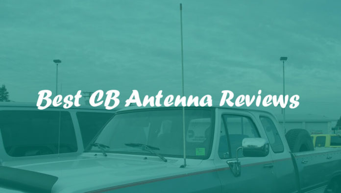 best cb antenna reviews