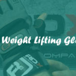 best weight lifting gloves reviews