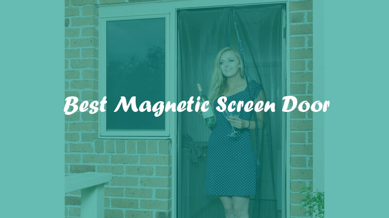 Best Magnetic Screen Door Reviews and Buying Guide